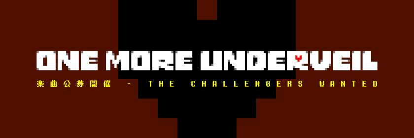 ONE MORE UNDERVEIL | THE CHALLENGERS WANTED